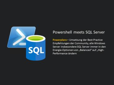 Powerplans - Powershell meets SQL Server